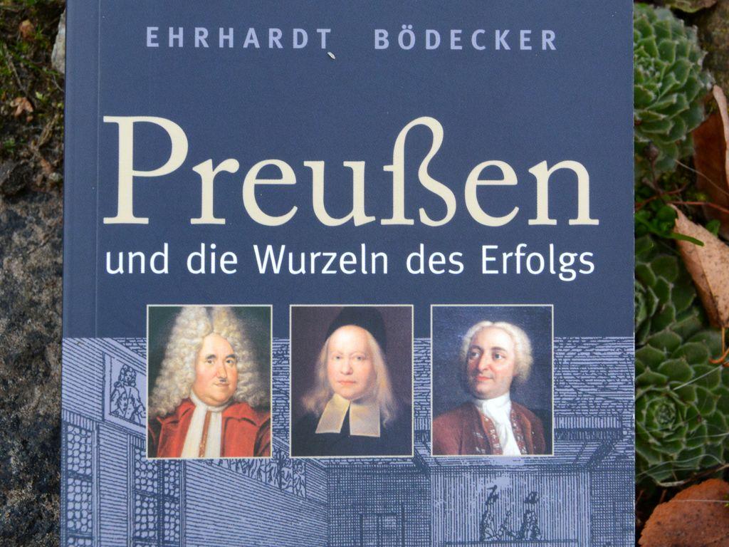 Erhardt Bödecker - Preußen und die Wurzeln des Erfolgs