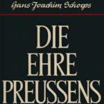 Schoeps, Hans Joachim - Die Ehre Preußens